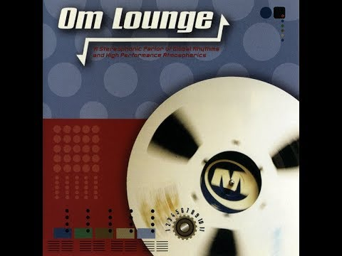 Thievery Corporation - Om Lounge