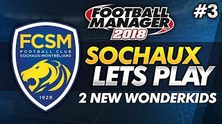 FC Sochaux - Episode 3: 2 New Wonderkids #FM18 | Football Manager 2018 Lets Play