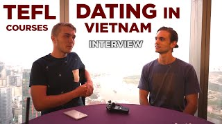 Teaching English in Vietnam: What TEFL Course To Do & Dating in Vietnam (Interview w/ Teacher Galen)
