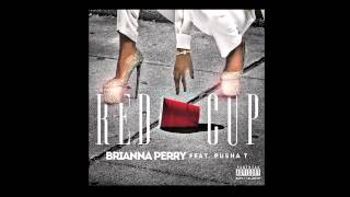 Watch Brianna Perry Red Cup Ft Pusha T video
