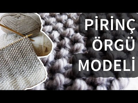 Kolay Pirinç Örgü Modeli Nasıl Yapılır?