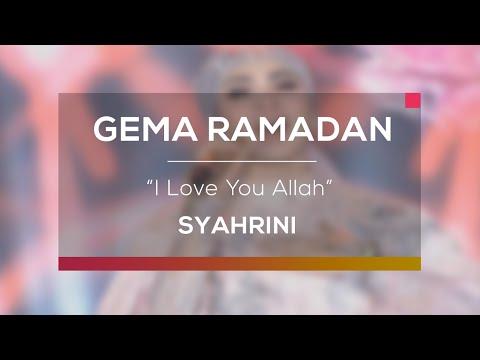 Syahrini - I Love You Allah (Gema Ramadan)