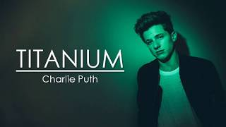 Video Charlie Puth - Titanium (Lyrics) download MP3, 3GP, MP4, WEBM, AVI, FLV Juli 2018
