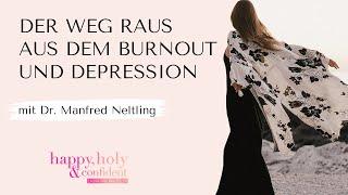 Der Weg raus aus dem Burnout und Depression - Interview mit Dr. Manfred Nelting