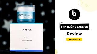Kem Dưỡng Laneige White Drew - Review Chi Tiết Và Hướng Dẫn Sử Dụng