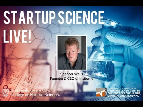Spencer Wells Insitome Founder and CEO at Startup Science Live!