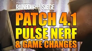 Rainbow Six Siege - In Depth: PATCH 4.1 PULSE NERF & GAME CHANGES