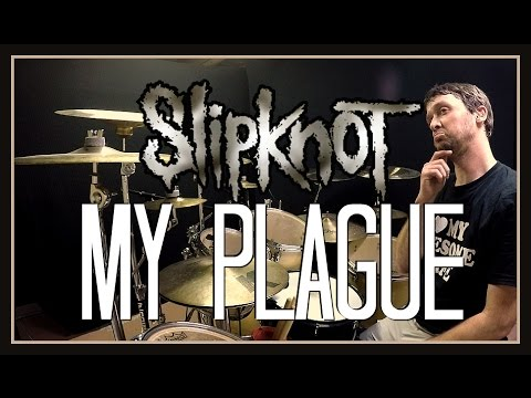 SLIPKNOT - My Plague - Drum Cover