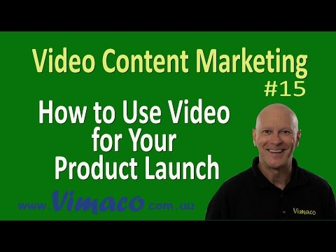 Video Content Marketing #15 - How to Use Video for Your Product Launch