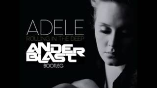 Adele - Rolling in the Deep ( ANDERBLAST Bootleg ) [FREE DOWNLOAD]