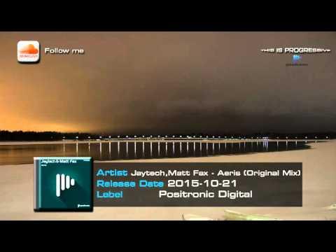 Jaytech & Matt Fax - Aeris (Original Mix)