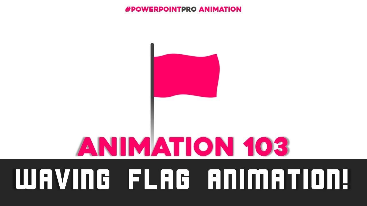 Flag Animation! (Microsoft PowerPoint 2013)   PowerPoint Pro