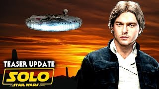 Han Solo Movie Trailer Teaser Update & More! (Solo A Star Wars Story)