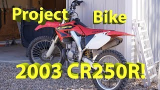 2003 Honda Cr 250r Project Bike Introduction | Rags To Riches 2 Stroke!