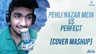 pehli-nazar-mein-vs-perfect-cover-mashup-dj-harshid