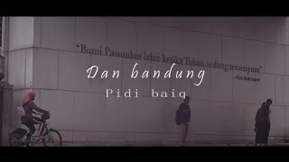Dan bandung - Pidi baiq (Unofficial video) Cinematic