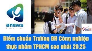 Điểm chuẩn Trường ĐH Công nghiệp thực phẩm TPHCM cao nhất 20,25