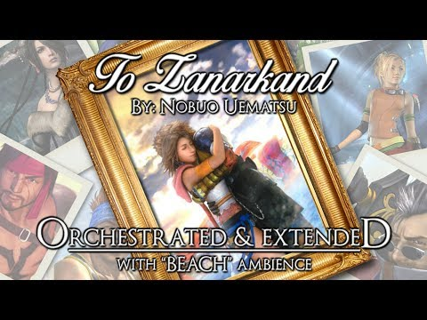 "Nobuo Uematsu (FFX) — Zanarkand [Extended - With ""Waves"" Ambience]"