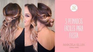 3 PEINADOS FÁCILES PARA FIESTA | Marcela Siller