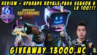 REVIEW + UPGRADE ROYALE PASS LEVEL 100 SEASON 6! + GIVEAWAY UC 13.000