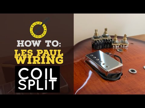 Les Paul Coil Split Wiring - YouTubeYouTube
