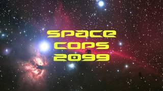 Space Cops 2099 Theme.