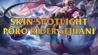 Poro Rider Sejuani Skin Spotlight