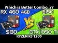 RX 460 vs GTX 1050 ti || Ryzen 3 1200