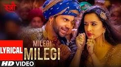 LYRICAL: MILEGI MILEGI Video    STREE    Mika Singh   Sachin-Jigar   Rajkummar Rao, Shraddha Kapoor