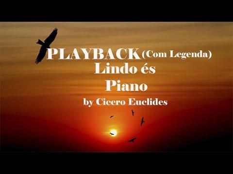 Lindo és - Playback -  Piano - by Cicero Euclides