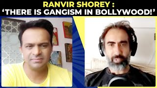 Ranvir Shorey : 'Undeserving Actors win Awards!'