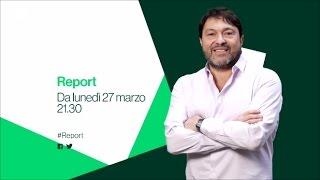 Report - Da lunedì 27 marzo alle 21.30 su Rai3
