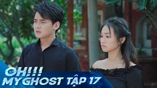 oh-my-ghost-tap-17-phim-ma-hoc-duong-2019