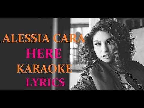 ALESSIA CARA - HERE KARAOKE VERSION LYRICS