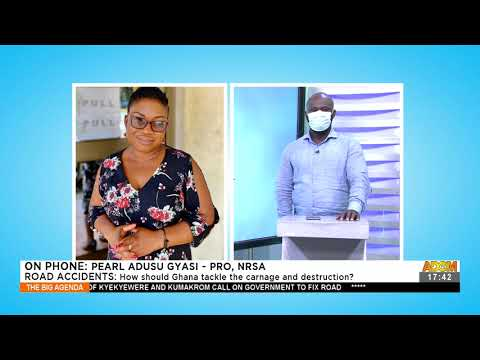 Road Accidents: How should Ghana tackle the carnage and destruction (26-8-21)