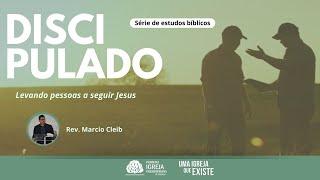 Culto Matinal - Série Discipulado | Rev. Marcio Cleib