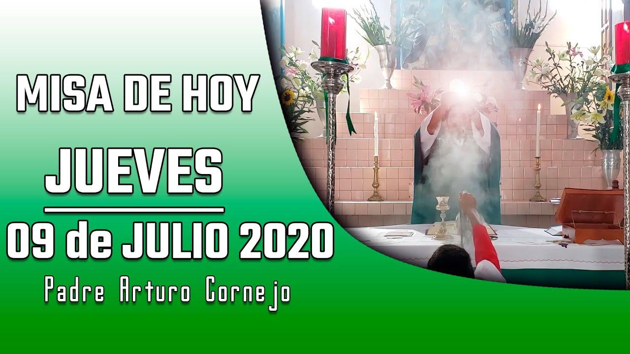 MISA DE HOY jueves 09 de julio 2020 - Padre Arturo Cornejo