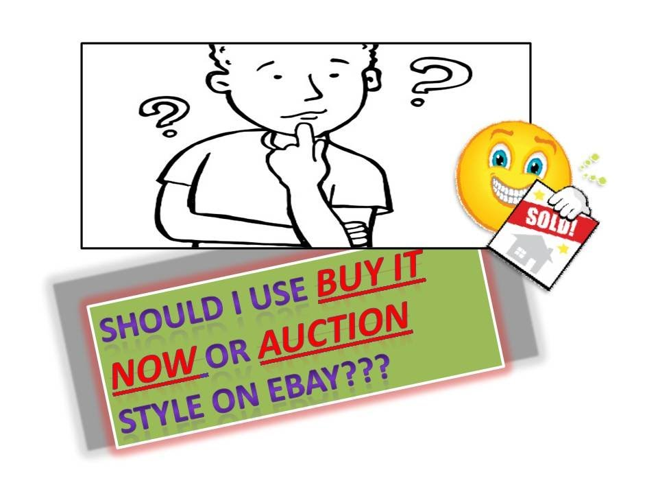 Buy It Now Vs Auction When Selling On Ebay Youtube