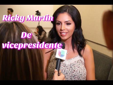 Ricky Martin de vicepresidente...