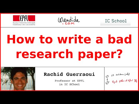How to write a bad research paper? Rachid Guerraoui