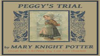 Peggy's Trial | Mary Knight Potter | Children's Fiction, Fantastic Fiction | Soundbook | English