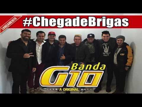 Banda G10  Chega de Brigas  LANÇAMENTO  2016