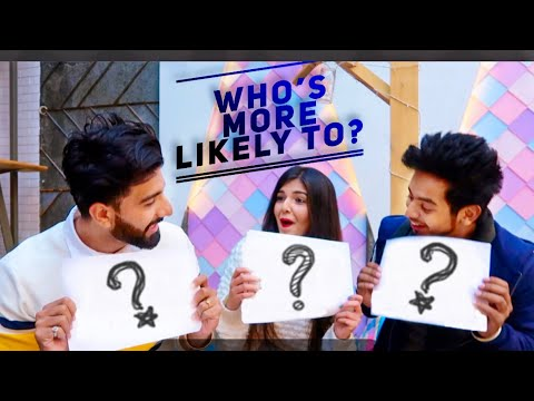 WHO'S MORE LIKELY TO? |  FT. Mr Mnv & Arsh