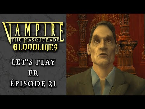 VAMPIRE :  The Masquerade - BLOODLINES | LET'S PLAY FR #21