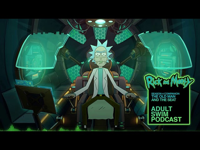 The Old Man and the Seat   Rick and Morty Companion Podcast   Adult Swim Podcast