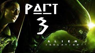 ► Alien : Isolation | #3 |  Nejděsivější bug! | CZ Lets Play / Gameplay [1080p] [PC]