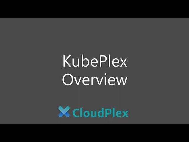 KubePlex Overview
