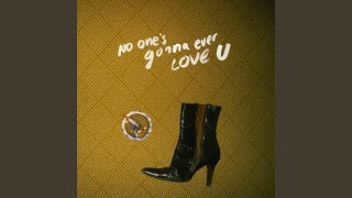 Play No One's Gonna Ever Love U