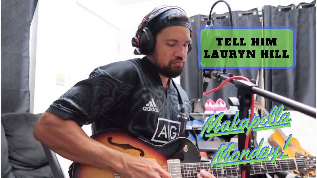 Makapella Monday Episode 70: Tell Him - Lauryn Hill (cover)