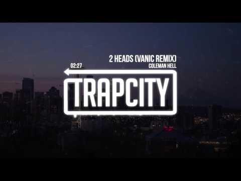 Coleman Hell - 2 Heads (Vanic Remix)